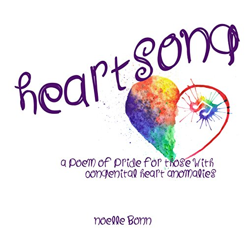 Heartsong: a poem of pride for those with congenital heart anomalies