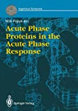 Acute Phase Proteins in the Acute Phase Response, Pepys, M. B., 3540195823