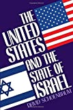 img - for The United States and the State of Israel by David Schoenbaum (1993-03-11) book / textbook / text book