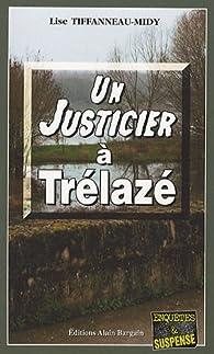 Un justicier à Trélazé par Lise Tiffanneau-Midy