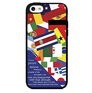 "World Cup Collage of Flags with Famous Soccer Quote: ""Some People Think Football Is a Matter of Life and Death. I Don't Like That Attitude. I Can Assure Them It Is Much More Serious Than That."" Hard Snap on Phone Case (iPhone 5c)"