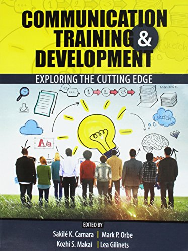 Communication Training AND Development: Exploring the Cutting Edge