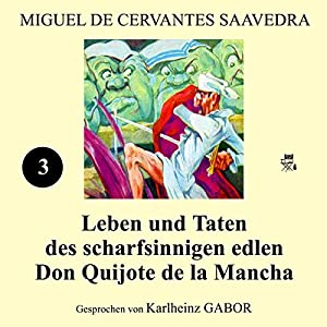 Leben und Taten des scharfsinnigen edlen Don Quijote de la Mancha (Buch 3) Hörbuch