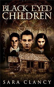 Black Eyed Children (Black Eyed Children Series Book 1) by [Clancy, Sara]