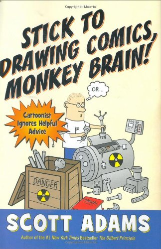 Stick to Drawing Comics, Monkey Brain!: Cartoonist Ignores Helpful Advice pdf epub