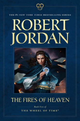 The Fires of Heaven: Book Five of 'The Wheel of Time' (Wheel Of Time Movie)