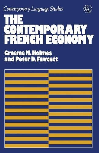 The Contemporary French Economy (Contemporary language studies) by Palgrave HE UK