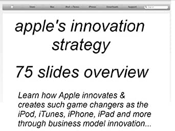 apple s innovation strategy learn how apple How to innovate like apple because it means apple's method for innovation pressures from overwhelming an effective strategy it's often said.