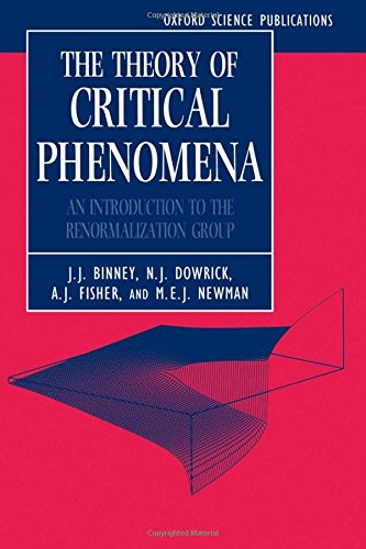 The Theory of Critical Phenomena: An Introduction to the Renormalization Group (Oxford Science Publications)