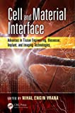 img - for Cell and Material Interface: Advances in Tissue Engineering, Biosensor, Implant, and Imaging Technologies (Devices, Circuits, and Systems) book / textbook / text book