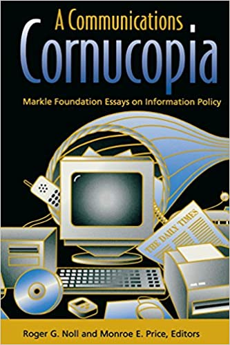 A Communications Cornucopia Markle Foundation Essays On Information  A Communications Cornucopia Markle Foundation Essays On Information  Policy Monroe Edwin Price Roger G Noll  Amazoncom Books Essay My Family English also Essay On High School Experience  Essays For High School Students To Read