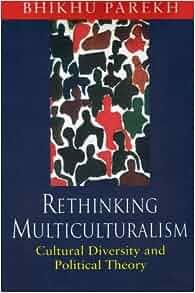 bhikhu parekh multiculturalism pdf download
