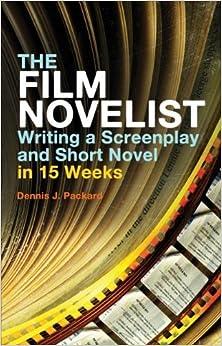 The Film Novelist by Dennis J. Packard (2011-11-10)