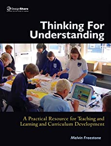 Paperback Thinking for Understanding : A Practical Guide for Teaching and Learning and Curriculum Development Book