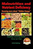 """Malnutrition and Nutrient Deficiency - Knowing more about """"Hidden Hunger"""""""