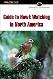 img - for Guide to Hawk Watching in North America (Birding Series) by Donald S. Heintzelman (2004-07-01) book / textbook / text book