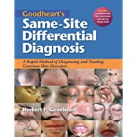 Goodheart's Same-Site Differential Diagnosis: A Rapid Method of Diagnosing and Treating...