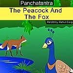 The Peacock and the Fox | Rahul Garg