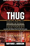 Thug Mentality Exposed Book, Rayford Lorenz Johnson, 1477473696