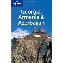 Lonely Planet Georgia Armenia & Azerbaijan (Multi Country Travel Guide) by John Noble (2008-05-01)