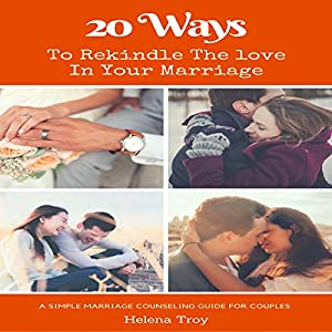 20 Ways to Rekindle the Love in Your Marriage Audiobook