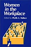 Women in the Workplace, Phyllis A. Wallace, 0865690693