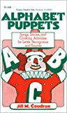 Alphabet Puppets: Songs, Stories and Cooking Activities for Letter Recognition and Sounds