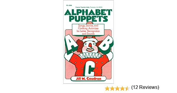 Alphabet Puppets: Songs, Stories, and Cooking Activities for ...