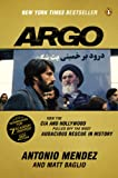 Argo: How the CIA and Hollywood Pulled Off the Most Audacious Rescue in History