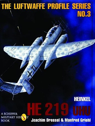 The Luftwaffe Profile Series: Number 3: Heinkel He 219 UHU (Uhu Owl)