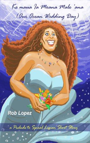 Ko maua Ia Moana Male 'ana: (Our Ocean Wedding Day) (Prelude to Spiral - Moana Ana