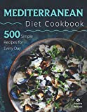 Mediterranean Diet Cookbook: 500 Simple Recipes for Every Day
