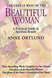 Gentle Ways of the Beautiful Woman, Anne Ortlund, 0884861996
