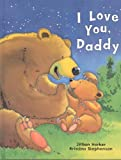 img - for I Love You Daddy book / textbook / text book
