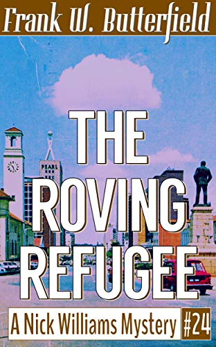 The Roving Refugee (A Nick Williams Mystery Book 24)