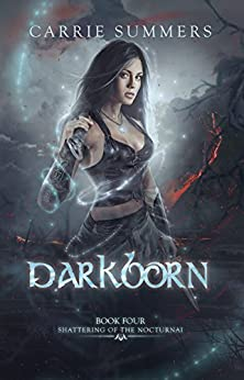 Darkborn (Shattering of the Nocturnai Book 4) by [Summers, Carrie]