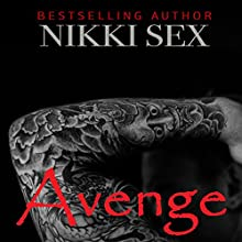 Avenge: Abuse, Book 3 Audiobook by Nikki Sex Narrated by Roberto Scarlato