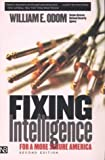 Fixing Intelligence, William E. Odom, 0300103042