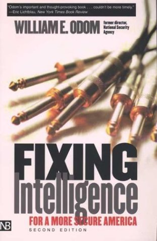 National Treasure Book Of Secrets 2004 - Fixing Intelligence: For a More Secure America, Second Edition (Yale Nota Bene)
