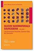 Silicon Nanomaterials Sourcebook: Low-Dimensional Structures, Quantum Dots, and Nanowires, Volume One (Series in Materials Science and Engineering) (Volume 1)