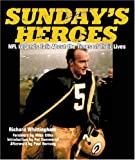 img - for Sunday's Heroes: NFL Legends Talk About the Times of Their Lives book / textbook / text book