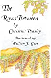 The Rows Between, Christine Peasley, 0595301932
