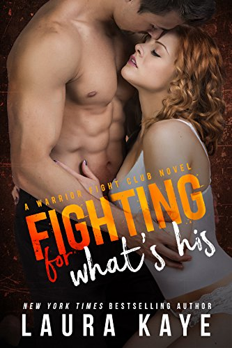 Fighting for What's His (Warrior Fight Club) by [Kaye, Laura]