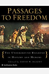 Passages to Freedom: The Underground Railroad in History and Memory Capa comum