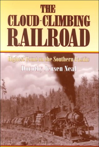 - Cloud-Climbing Railroad: Highest Point on the Southern Pacific