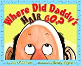 Where Did Daddy's Hair Go?, Joe O'Connor, 0375835717