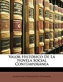 Valor Histórico de la Novela Social Contemporáne, Alejandro Fuenzalida Grandn and Alejandro Fuenzalida Grandón, 1146960301