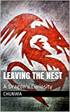 Leaving The Nest: A Dragon's Curiosity