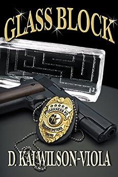 Glass Block (Darkness Deadlies Book 1) by [Wilson-Viola, D Kai]