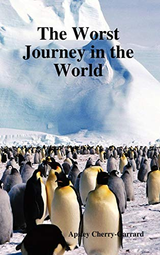 The Worst Journey in the World (Volumes I and II)